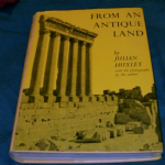 From an antique land by Julian Huxley large hardback book @SOLD@